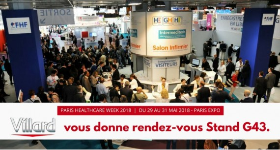 Meet VILLARD MÉDICAL - Stand G43 at the upcoming Paris Healthcare Week 2018 (May 29 - 31, 2018 | Paris Expo - Porte de Versailles).